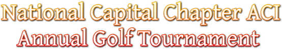 National Capital Chapter ACI Annual Golf Tournament